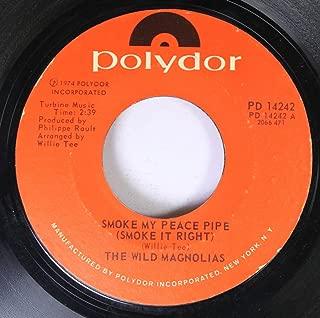 The Wild Magnolias 45 RPM Smoke My Peace Pipe (Smoke it Right) / Iko Iko