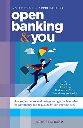 A Step by Step Approach to Open Banking and You