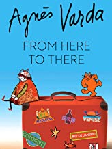 Agnes Varda: From Here To There