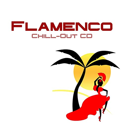 Flamenco Chill-Out CD - Música Española, Lounge Chill Out para tus ...