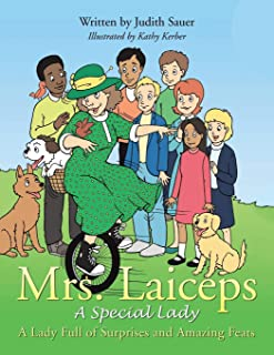 Mrs. Laiceps-A Special Lady: A Lady Full of Surprises and Amazing Feats