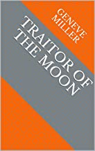 Traitor Of The Moon (Dutch Edition)