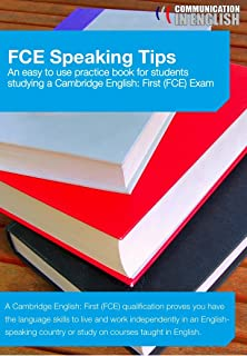 FCE Exam Speaking Tips (Cambridge English First) (Communication in English Book 1) (English Edition)