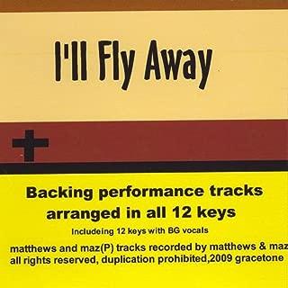 I'Ll Fly Away Backing Performance Tracks