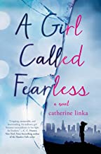 A Girl Called Fearless: A Novel (The Girl Called Fearless Series)