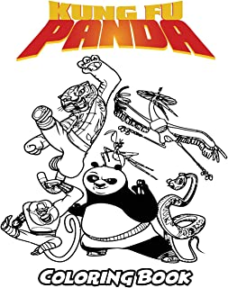 Kung Fu Panda Coloring Book: Coloring Book for Kids and Adults, Activity Book with Fun, Easy, and Relaxing Coloring Pages (Perfect for Children Ages 3-5, 6-8, 8-12+)