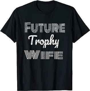 Future Trophy Wife Fiancee Shirt Engagement T-Shirt