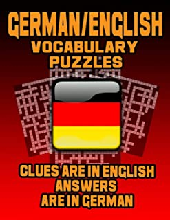 German/English Vocabulary Puzzles: Learn German By Doing FUN Puzzles! LARGE PRINT, 20 Crosswords With Clues In English, Answers in German and 60 Word Match (German/English) Puzzles (On Target Puzzles)