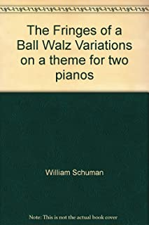 The Fringes of a Ball Walz Variations on a theme for two pianos
