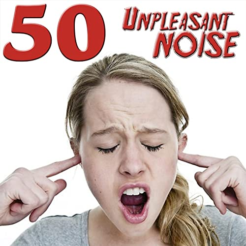 50 Unpleasant Noise [Explicit]