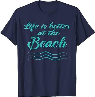 Life is Better At The Beach T-Shirt Summer Surfer Men Women