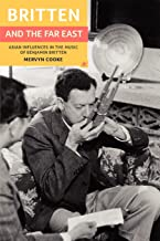Britten and the Far East: Asian Influences in the Music of Benjamin Britten (Aldeburgh Studies in Music): 4