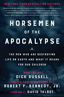 Horsemen of the Apocalypse: The Men Who Are Destroying Life on Earth―And What It Means for Our Children