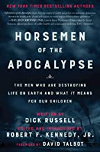 Horsemen of the Apocalypse: The Men Who Are Destroying Life on Earth―And What It Means..