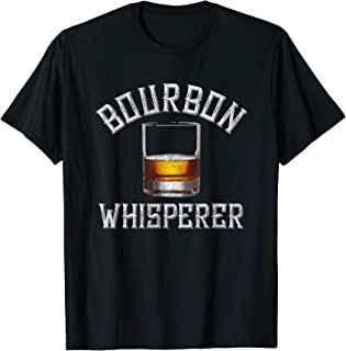 Bourbon Whisperer Funny Whiskey Gift With Sayings Drinking T-Shirt