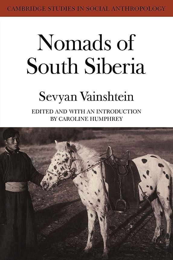 作曲家交換致命的Nomads South Siberia: The Pastoral Economies of Tuva (Cambridge Studies in Social Anthropology)