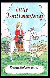 Frances Hodgkin Burnett Little Lord Fauntleroy: (Annotated Edition)