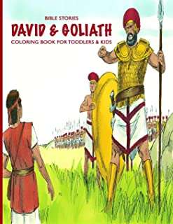Bible Stories David  & Goliath Coloring Book For Toddlers & Kids: Fun, Easy and Engaging Educational Illustration Activity Workbook For Children Of All Ages; Art Color Therapy;