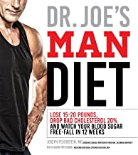 Dr. Joe's Man Diet: Lose 15-20 Pounds, Drop Bad Cholesterol 20% and Watch Your Blood Sugar Free-Fall in 12 Weeks
