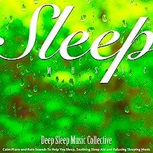 Sleep Music: Calm Piano and Rain Sounds to Help You Sleep, Soothing Sleep Aid and Relaxing Sleeping Music