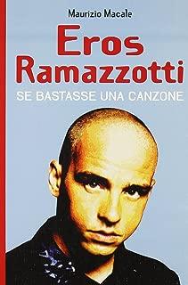 Eros Ramazzotti. Se bastasse una canzone