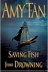 Saving Fish from Drowning Kindle Edition