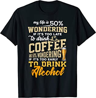 too late for coffee too early for alcohol