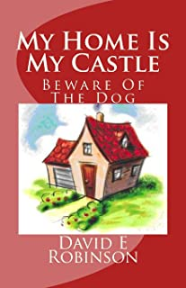 My Home Is My Castle: Beware Of The Dog