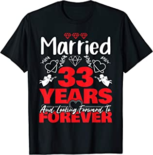 Husband, Wife gift Married 33 years ago Marriage anniversary T-Shirt