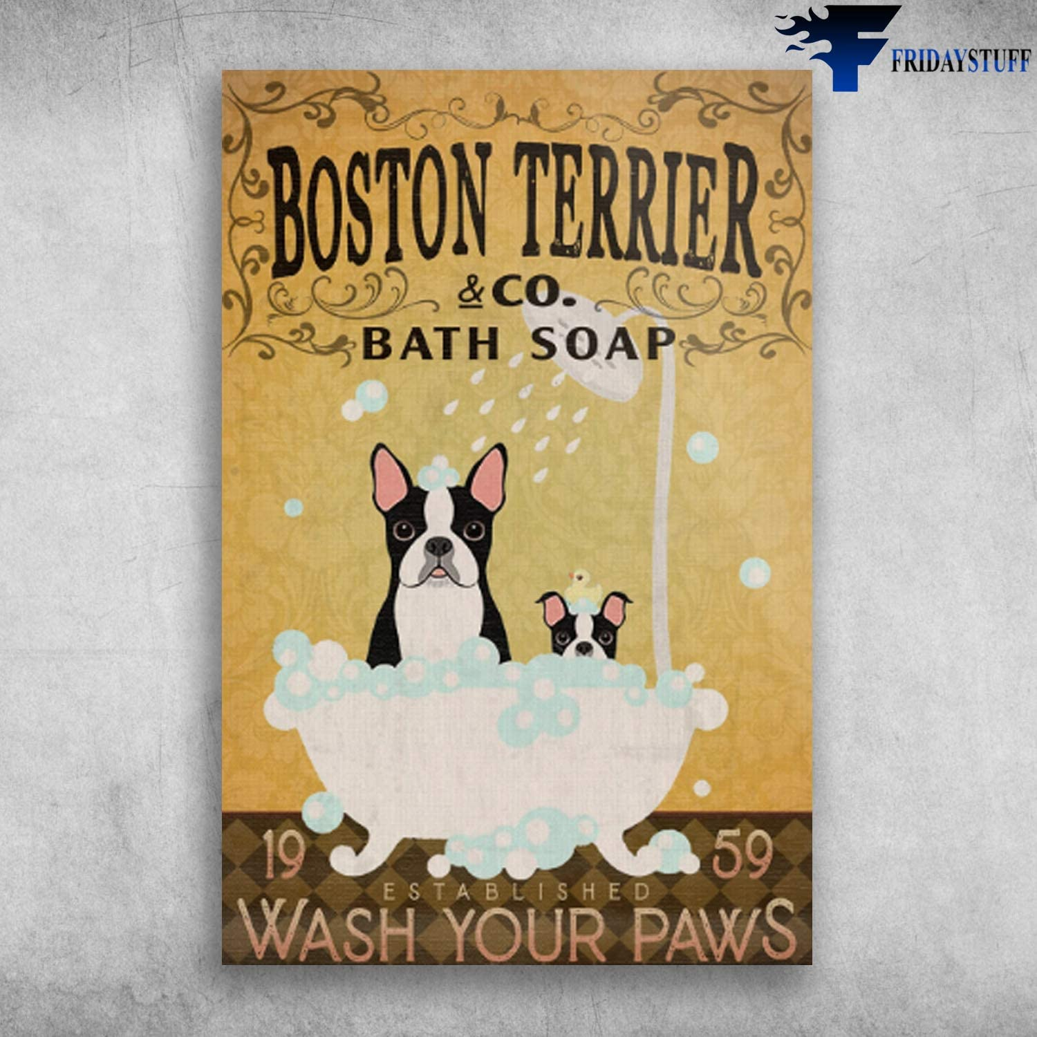 Amazon Com Robina Fancy Boston Terrier And Co Bath Soap Established Wash Your Paws Poster Gift For Women Men On Birthday Xmas Art Print Size 11 X17 12 X18 16 X24 24 X36 Posters Prints