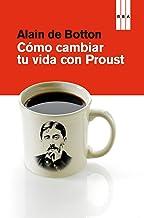 Cómo cambiar tu vida con Proust (DIVULGACIÓN)