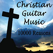 Christian Guitar Music - 10000 Reasons