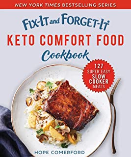 Fix-It and Forget-It Keto Comfort Food Cookbook: 127 Super Easy Slow Cooker Meals