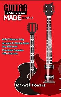 Guitar Exercises Made Simple: Play Better Guitar Guaranteed!