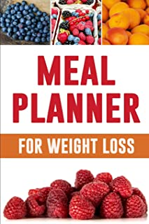 Meal Planner For Weight Loss: A Pretty Meal Planner for Weight Loss | Plan What You Eat and Watch Your Fat Melt Away! | 3 Month Food Tracker Journal for Weight Loss