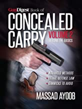 Gun Digest Book of Concealed Carry Volume II: Beyond the Basics