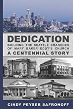 Dedication: Building the Seattle Branches of Mary Baker Eddy's Church, A Centennial Story - Part 1: 1889 to 1929