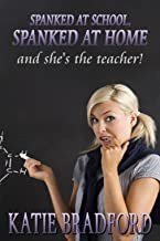 Spanked at School, Spanked at Home: .and she's the teacher!