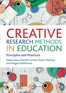 Creative Research Methods in Education: Principles and Practices