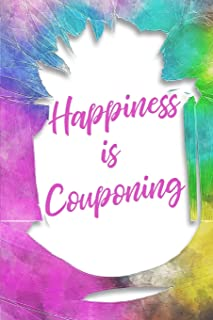 Happiness Is Couponing: Discount Shopper Gift, 6x9 lined blank notebook, 150 pages, notebook to write in for journaling, note, or inspirational quotes, paperback composition book