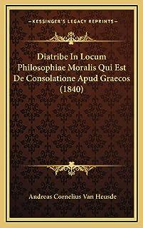 Diatribe In Locum Philosophiae Moralis Qui Est De Consolatione Apud Graecos (1840)