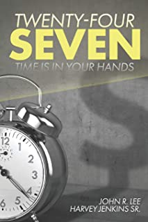 Twenty-Four Seven: Time Is In Your Hands