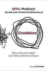 L'essentialisme: Faire moins mais mieux ! L'art d'être réellement efficace. (French Edition) Kindle Edition