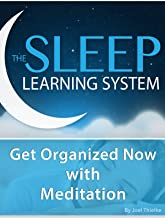 Get Organized Now with Meditation - (The Sleep Learning System)