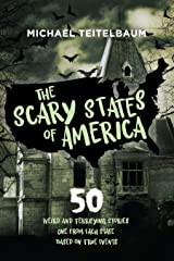 The Scary States of America: 50 Weird and Terrifying Stories, One from Each State, Based on True Events! Kindle Edition