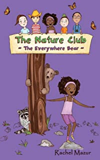 The Everywhere Bear (The Nature Club Book 3)