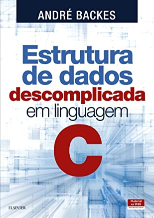 Estrutura de dados descomplicada - em linguagem C