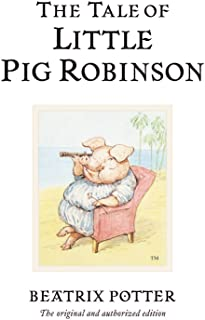 The Tale of Little Pig Robinson: The original and authorized edition