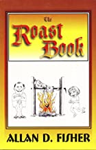 The Roast Book: How to Present an Effective Joke-Filled Evening