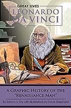"Leonardo Da Vinci: A Graphic History of the ""Renaissance Man"""